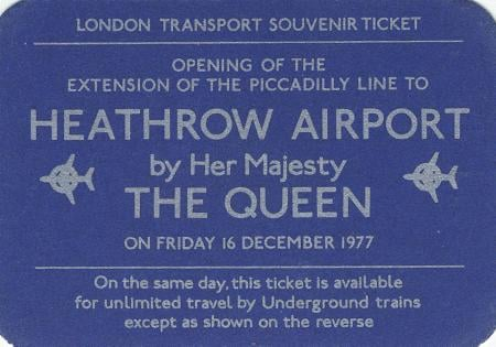Ticket; Souvenir train ticket for Piccadilly line to Heathrow Airport opening by Her Majesty The Queen,  issued by London Transport, 16 December 1977