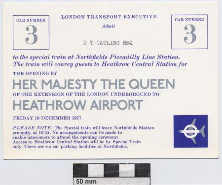 Related object: Ticket; Invitation for the opening of the Heathrow Airport extension of the Piccadilly Line , issued to D T Catling, 16/12/1977